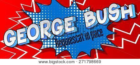 Odorheiu Secuiesc, Romania - December 02, 2018: Tributes To George Bush. His Name Written With Comic