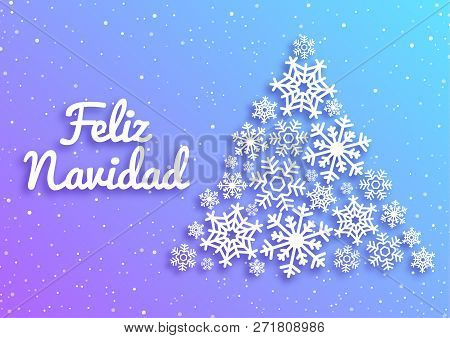 Feliz Navidad. Merry Christmas card with greetings in spanish language. Christmas tree made of white snowflakes. Xmas vector background template. New Year, Winter Holidays design for celebration poster