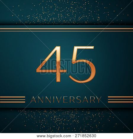 Realistic Forty Five Years Anniversary Celebration Design Banner. Golden Number And Confetti On Gree