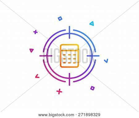 Calculator In Target Line Icon. Accounting Or Audit Sign. Calculate Finance Symbol. Gradient Line Bu
