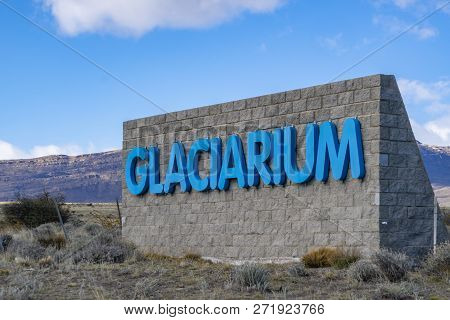 El Calafate, Argentina - Sep 30, 2018: Sign At The Entrance Of Glaciarium Museum In El Calafate. It