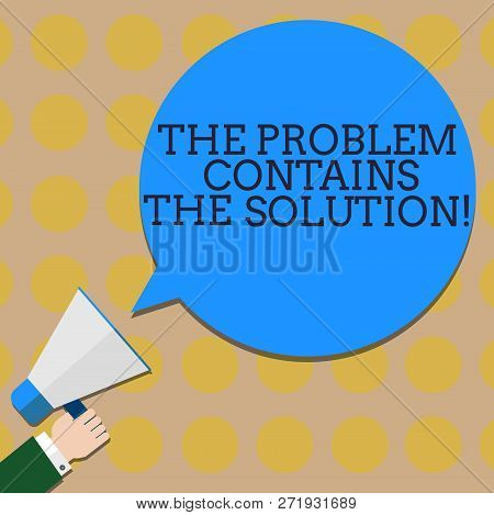 Conceptual Hand Writing Showing The Problem Contains The Solution. Business Photo Text Solutions Are