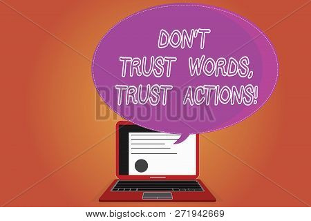 Word Writing Text Don T Trust Words Trust Actions. Business Concept For Less Talking More Things Don