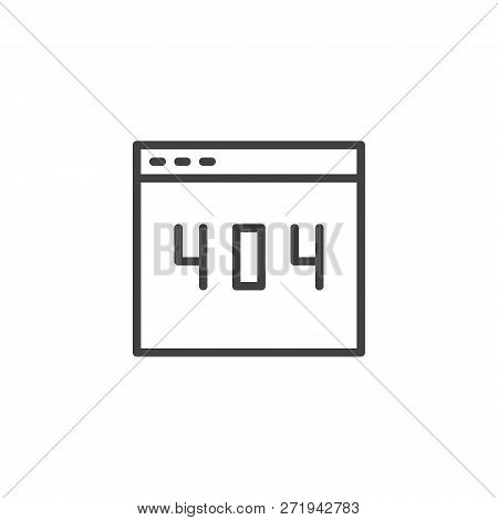 Error 404 Webpage Outline Icon. Linear Style Sign For Mobile Concept And Web Design. 404 Error Page
