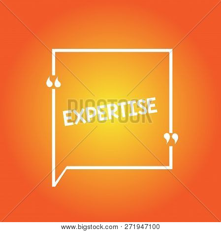 Handwriting Text Expertise. Concept Meaning Expert Skill Or Knowledge In Particular Field Over Years