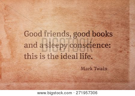 Good Friends, Good Books And A Sleepy Conscience - Famous American Writer Mark Twain Quote Printed O