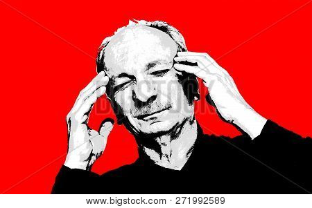 Elderly Man Suffering From A Headache. High Contrast Image Of An Elderly Man. Black White Image With