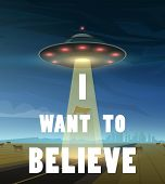 UFO or Flying saucer in space. Aliens launched a spacecraft. Inscription I want to believe. A flash of light shines on Earth. Little Green Men. extraterrestrial flew to our planet. Banner Card Poster poster