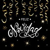 Feliz Navidad spanish text for Merry Christmas greeting card. Premium luxury background for holiday greeting card. Gold calligraphy lettering poster