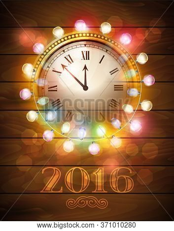 Illustration New Year Midnight 2016 Glowing Wood Background With Christmas Ball Clock With Wreath Ga