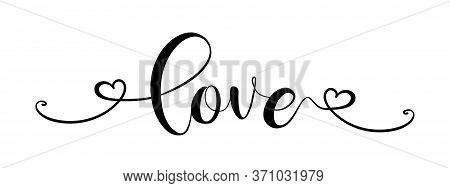 Love. Hand Drawn Modern Brush Calligraphy Text - Love . Print For Tee Shirt. Lettering Typography Po