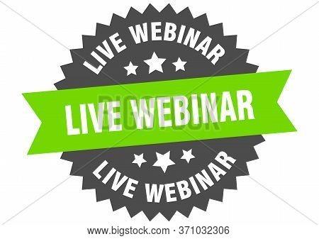 Live Webinar Sign. Live Webinar Circular Band Label. Round Live Webinar Sticker