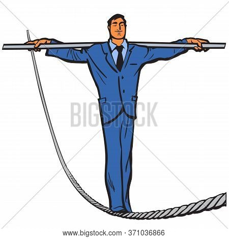Business Man Rope Walker. Stability And Courage Business Concept. Vector Illustration.