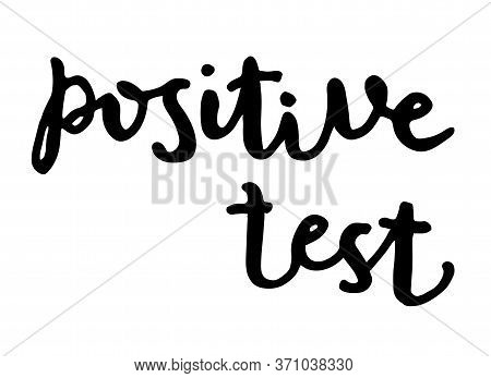 Black And White Pregnancy Quote. Positive Test Hand Drawn Lettering. Maternity Slogan Inscription. M