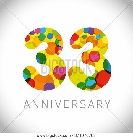 33 Rd Anniversary Numbers. 33 Years Old Multicolored Congrats. Cute Congratulation Concept. Isolated
