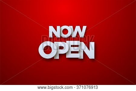 Now Open White Sign On Red Background. Vector 3d Illustration. White Paper Letters Label. Open Busin