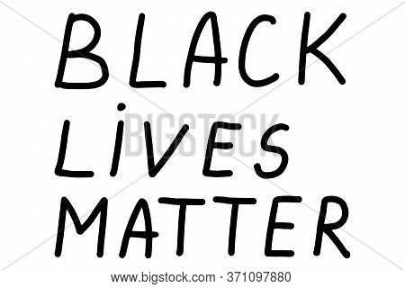 Black Lives Matter. Protest Banner About Human Right Of Black People In U.s. America. Vector Ilustra