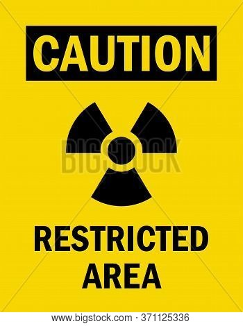 Radiation Warning Sign. Restricted Area. Perfect For Business Concepts, Backgrounds, Label, Poster,