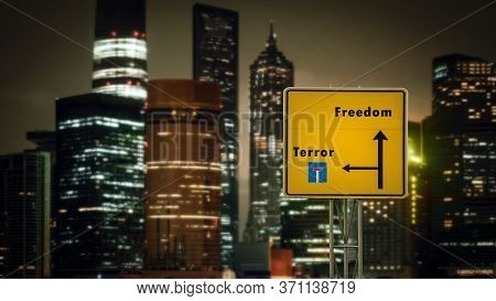 Street Sign The Direction Way To Freedom Versus Terror