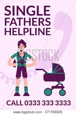 Single Fathers Helpline Poster Flat Vector Template. Parenting And Childcare Courses. Brochure, Book