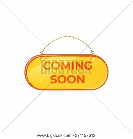 Coming Soon Yellow Vector Board Sign Illustration. Shop Announcement Signboard Design With Typograph
