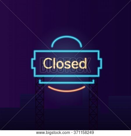 Closed Store Vector Neon Light Board Sign Illustration. Nighttime Shopping. Commercial Signboard Des