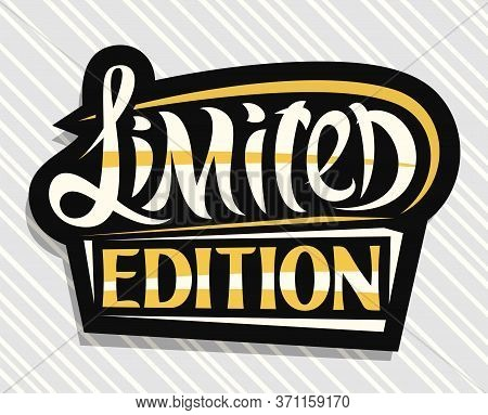 Vector Logo For Limited Edition Product, Dark Decorative Pricetag For Black Friday Or Cyber Monday S