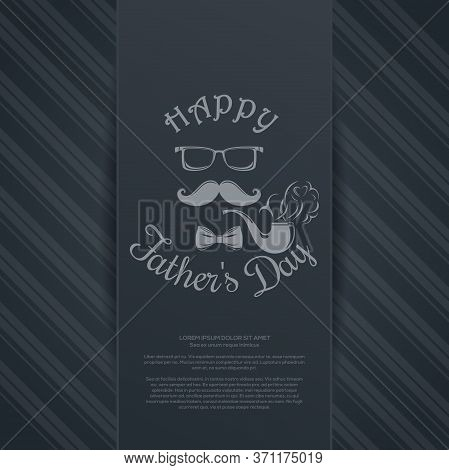 Fathers Day Card. Pipe, Mustache, Glasses, Bow Tie And Greeting Inscription - Happy Fathers Day. Vec