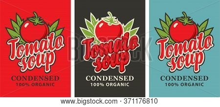 Labels For Condensed Tomato Soup In Retro Style. Set Of Vector Labels Or Banners For Organic Tomato