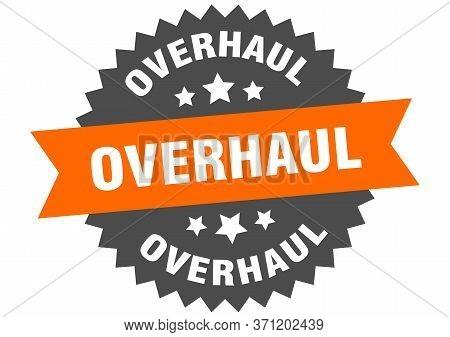 Overhaul Sign. Overhaul Circular Band Label. Round Overhaul Sticker
