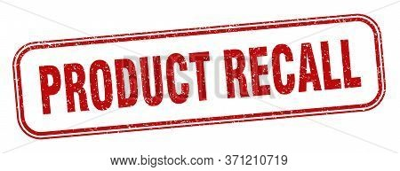 Product Recall Stamp. Product Recall Square Grunge Sign. Label