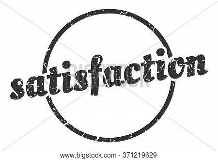 Satisfaction Sign. Satisfaction Round Vintage Grunge Stamp. Satisfaction