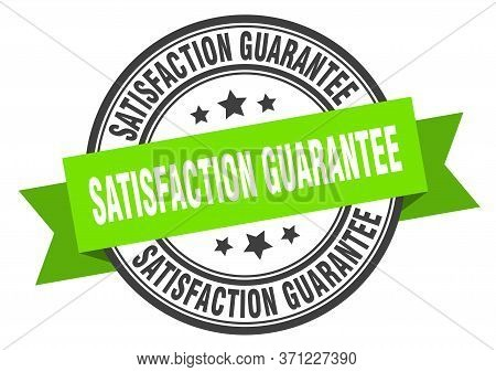 Satisfaction Guarantee Label. Satisfaction Guarantee Green Band Sign. Satisfaction Guarantee