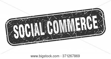 Social Commerce Stamp. Social Commerce Square Grungy Black Sign