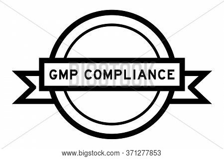 Round Vintage Label Banner In Black Color With Word Gmp (abbreviation Good Manufacturing Practice) O