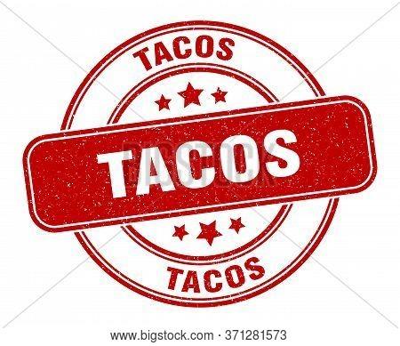 Tacos Stamp. Tacos Label. Round Grunge Sign