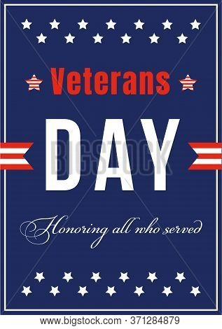 Veterans Day Anniversary Poster Flat Vector Template. Ceremony For War Heroes. Us Freedom And Libert