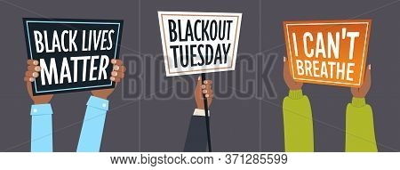 Set Hands Holding Blackout Tuesday I Cant Breathe Black Lives Matter Banners Awareness Campaign Agai