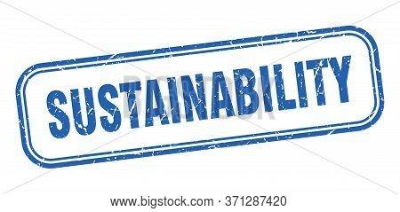 Sustainability Stamp. Sustainability Square Grunge Blue Sign
