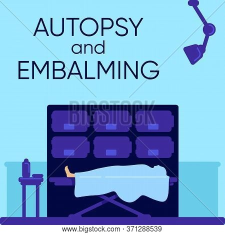 Autopsy And Embalming Ceremony Social Media Post Mockup. Body In Mortuary. Web Banner Design Templat