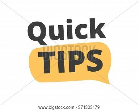 Creative Quick Tip Badge With Speech Bubble Vector Flat Illustration. Reminder Sticker Or Suggestion
