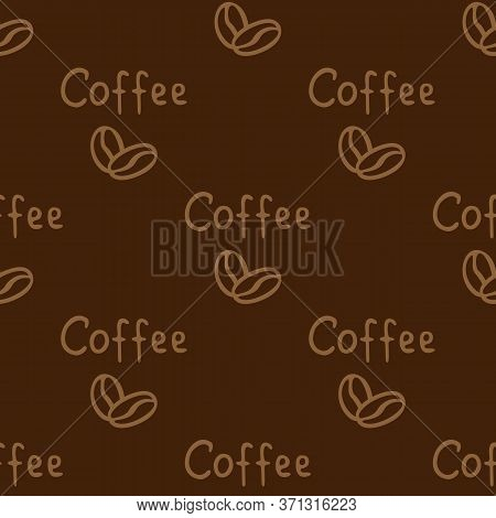Two Coffee Beans And The Inscription Coffee Hand-drawn. Vector Seamless Doodle Pattern On Brown Back