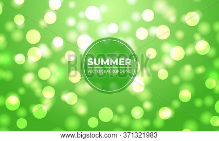 Summer Background. Green And White Bokeh Lights Background. Summer Glowing White Lights With Sparkle