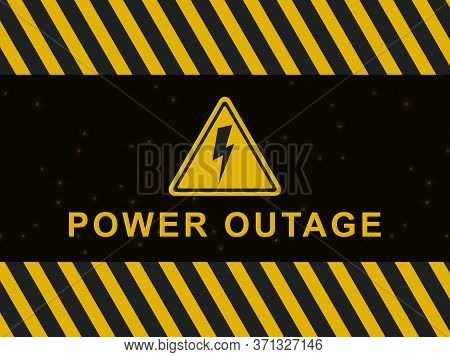 Power Outage Warning Banner. Blackout Poster. Power Outage Icon And Sign On A Black And Yellow Vecto