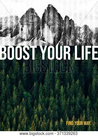 Very Stylized Grainy Poster. Woodland And Mountains, Specifically Tre Cime. Motivation Text: Boost Y