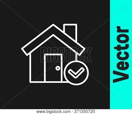 White Line House With Check Mark Icon Isolated On Black Background. Real Estate Agency Or Cottage To