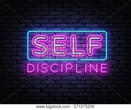 Self Discipline Neon Sign Vector. Self Discipline Neon Inscription, Design Template, Modern Trend De