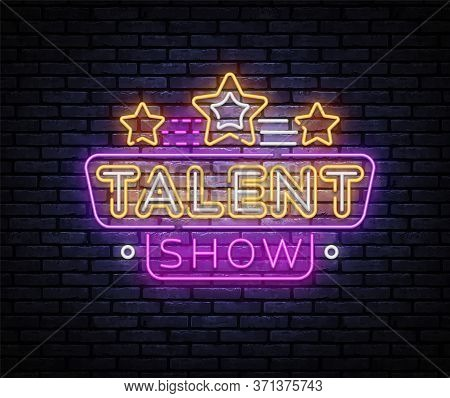 Talent Show Neon Sign Vector. Talent Show Design Template, Light Banner, Night Signboard, Nightly Br