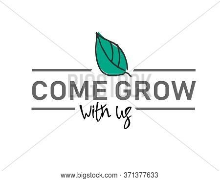 Come Grow With Us. Banner For A Recruitment Ad. Heading For Human Resources Documents. Recruitment,