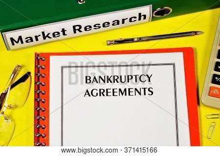 Bankruptcy Agreements-text On The Letterhead Of The Document, Type Of Legal Form. The Marketing Rese